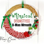 My Whimsical Seamstress' Christmas Wreath