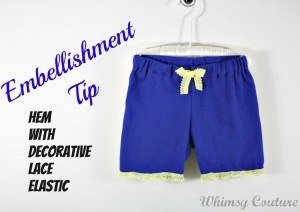 Embellishment Tip – Hem With Decorative Lace Elastic