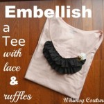 Free Tutorial – Embellish A Tee With Lace & Ruffles